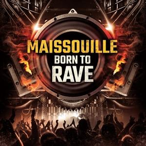 Born to Rave | Maissouille