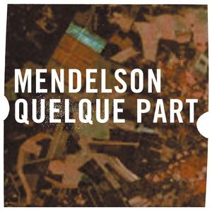 Quelque part | Mendelson
