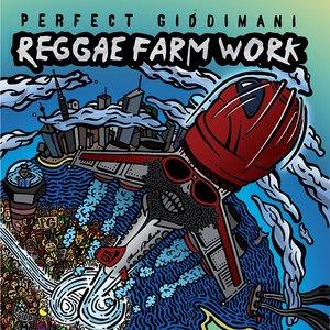 Reggae Farm Work | Perfect giddimani