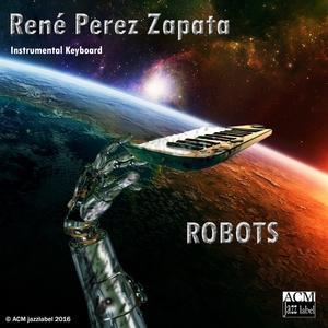 Robots | René Perez Zapata