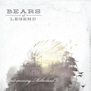Good Morning Motherland | Bears Of Legend