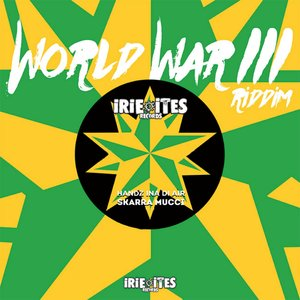 World War III Riddim | Skarra Mucci