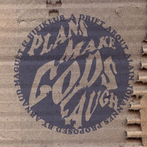 Plans Make Gods Laugh | Hifiklub
