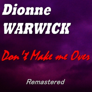 Don't Make Me Over | Dionne Warwick