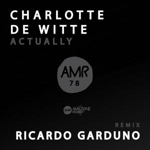 Actually | Charlotte de Witte