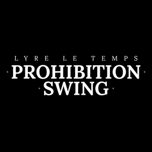 Prohibition Swing | Lyre le temps