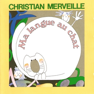 Ma langue au chat | Christian Merveille