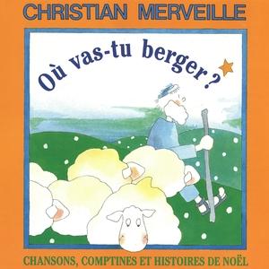 Où vas-tu berger? | Christian Merveille