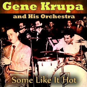 Some Like It Hot | Gene Krupa and His Orchestra