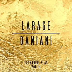 Larage & Damiani Extended Play, Vol. 2 | FAF LARAGE