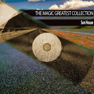 The Magic Greatest Collection | Son House