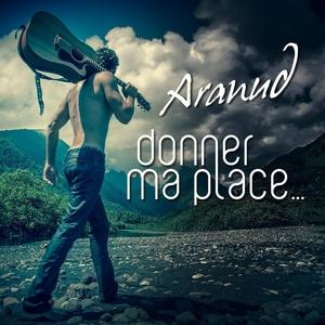 Donner ma place | Aranud
