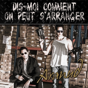 Dis-moi comment on peut s'arranger | Aranud