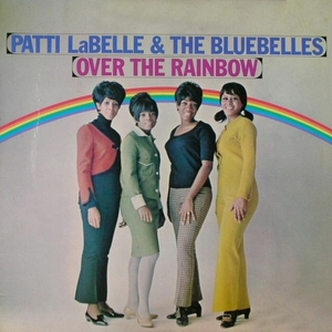 Over the Rainbow | Patti Labelle & The Bluebelles