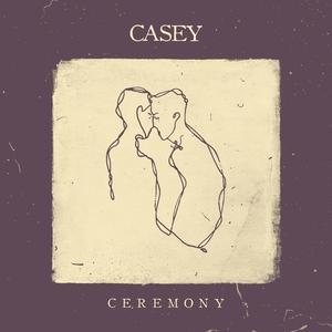 Ceremony   Casey