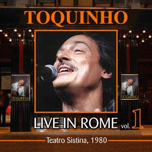 Live in Rome, Vol.1 | Toquinho