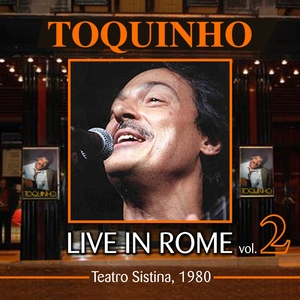 Live in Rome, Vol. 2 | Toquinho