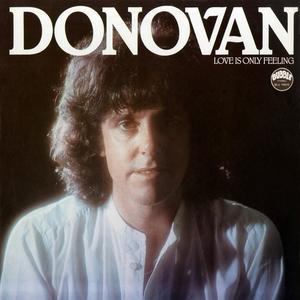 Love Is Only Feeling | Donovan
