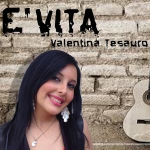 E' vita | Valentina Tesauro