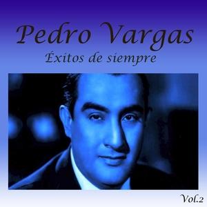 Éxitos de Siempre, Vol. 2 | Pedro Vargas
