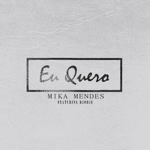 Eu Quero | Mika Mendes
