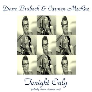 Tonight Only!   Dave Brubeck Quartet / Carmen McRae