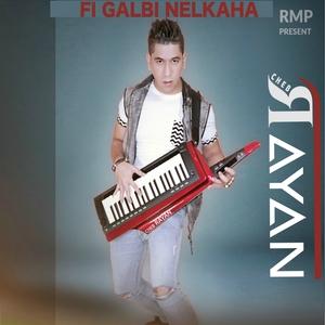 Fi Galbi Nelkaha | Cheb Rayan