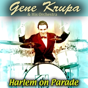 Harlem on Parade | Gene Krupa and His Orchestra