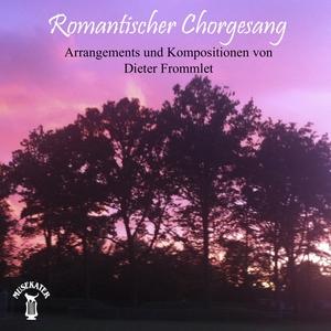 Romantischer Chorgesang   Dieter Frommlet