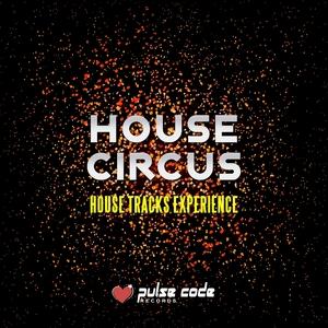 House Circus (House Tracks Experience) | Felipe Romero