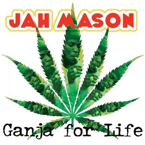 Ganja for Life | Jah Mason