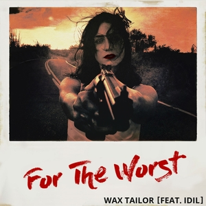 For the Worst | Wax Tailor