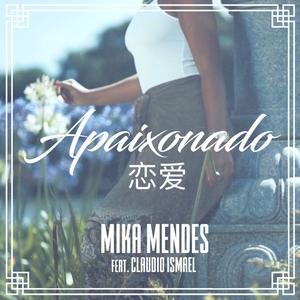 Apaixonado | Mika Mendes