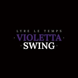Violetta Swing | Lyre le temps