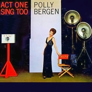 Act One, Sing Too | Polly Bergen