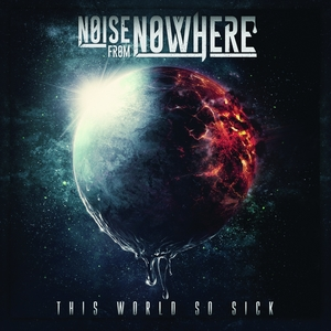 This World so Sick   Noise From Nowhere