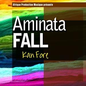 Kan fore   Aminata Fall