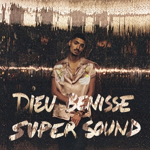 Dieu bénisse Supersound | Sneazzy