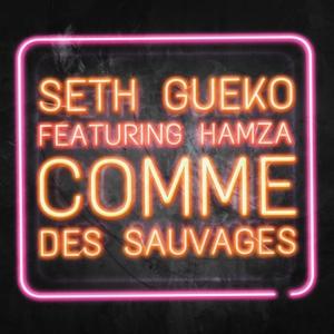 Comme des sauvages | Seth Gueko