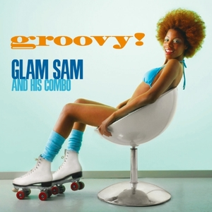 Groovy! | Glam Sam and His Combo