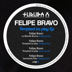 Tempted to Play EP | Felipe Bravo