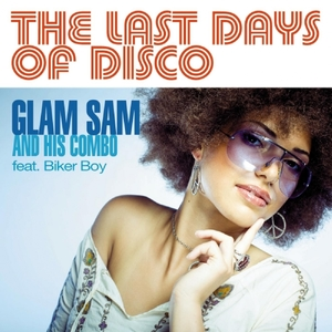 The Last Days of Disco | Glam Sam and His Combo
