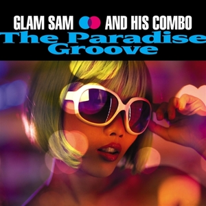 The Paradise Groove | Glam Sam and His Combo