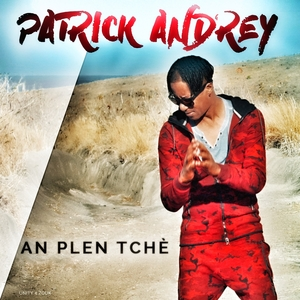 An plen tchè | Patrick Andrey