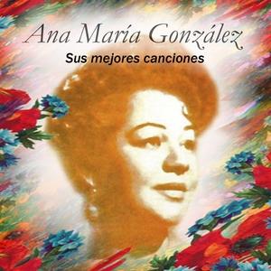 Ana María González - Sus Mejores Canciones | Ana Maria Gonzalez
