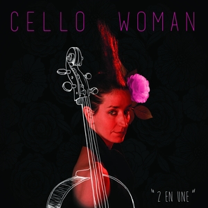 2 en une   Cello Woman