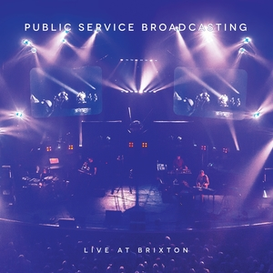 Live at Brixton   Public Service Broadcasting