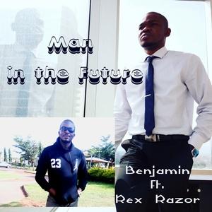 Man in the Future | Benjamin