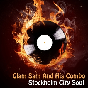 Stockholm City Soul | Glam Sam and His Combo