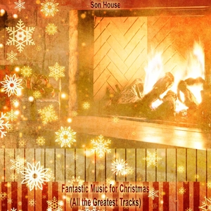 Fantastic Music for Christmas | Son House